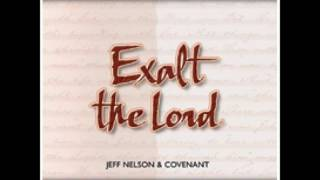 03 Jeff Nelson & Covenant Blessed Be The Lord God Almighty