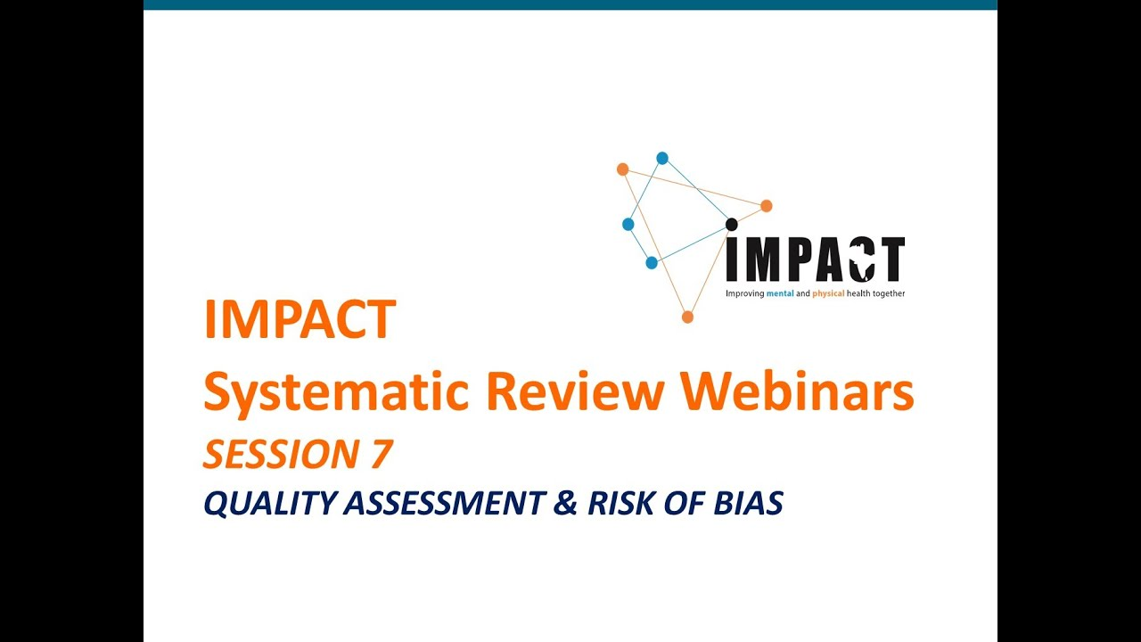 Systematic Review Webinars By Impact Session 7 Quality Assessment Risk Of Bias Youtube A practical framework for public agency accountability. systematic review webinars by impact session 7 quality assessment risk of bias