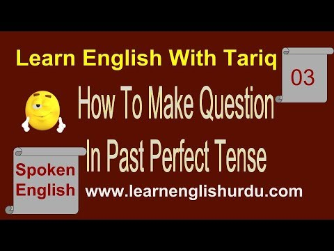 How To Create a Question In Past Perfect Tense Lesson Three