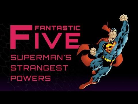5 Strangest Superman Powers - Fantastic Five
