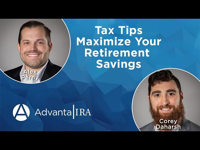 Tax Tips—Maximize Your Retirement Contributions