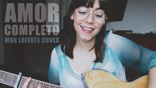 Mon Laferte - Amor Completo (Cover por Ale Aguirre).