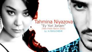 Tahmina Niyazova - Ey Yori Jonam (A.Manuchehr Remix) 2015
