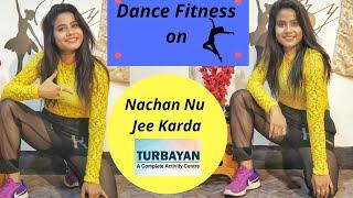 #Dancefitness on NACHAN NU JEE KARDA  | Angrezi Medium/Nikhita Gandhi |