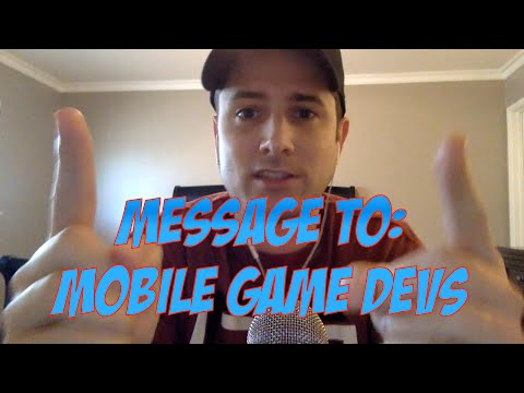 Message To Mobile Game Developers