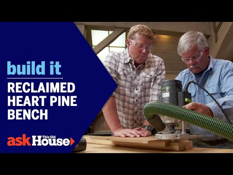 Reclaimed Heart Pine Bench | Build It | Ask This Old House