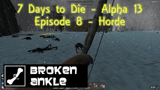 Awesome BA co-op 7 Days to Die Alpha 13 (a13) | Episode 8 | Horde