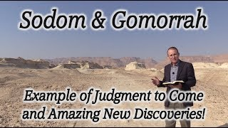 Sodom & Gomorrah: Example of Judgment to Come and Amazing New Discoveries!