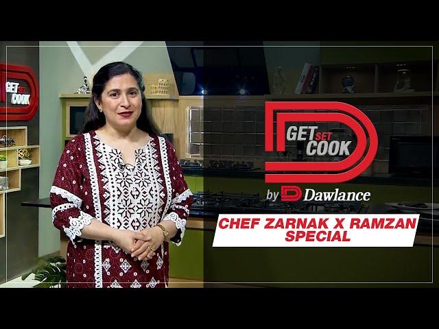 Get Set Cook by Dawlance - Chef Zarnak X Ramzan Special