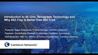 Webinar: Introduction to 60 GHz - Terragraph Technology and Why 802.11ay Is Better than 802.11ad
