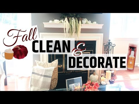 FALL CLEAN & DECORATE WITH ME | CLEAN WITH ME 2019 | FALL DECOR 2019 | CLEANING MOTIVATION