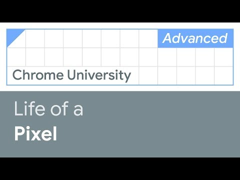 Life Of A Pixel (Chrome University 2019)