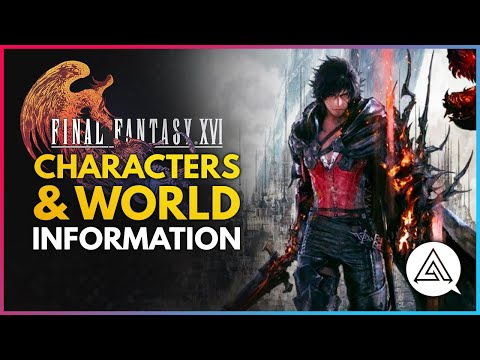 Final Fantasy 16 |  Characters & World Information