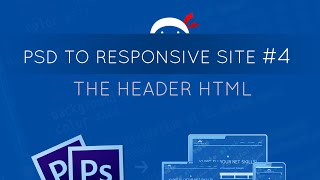 PSD to Responsive Website Tutorial #4 - Header HTML