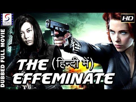 The Effeminate Full Hollywood Dubbed Hindi Thriller Film HD Latest 2017