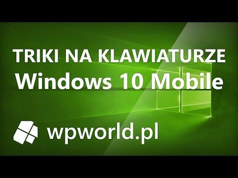 10 trików na klawiaturze Windows 10 Mobile - Windows Mobile dla Zielonych - wpworld.pl