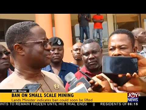 Ban on Small Scale Mining - AM News on JoyNews (22-5-18)