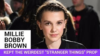 "Millie Bobby Brown Kept The Weirdest Prop From ""Stranger Things"""