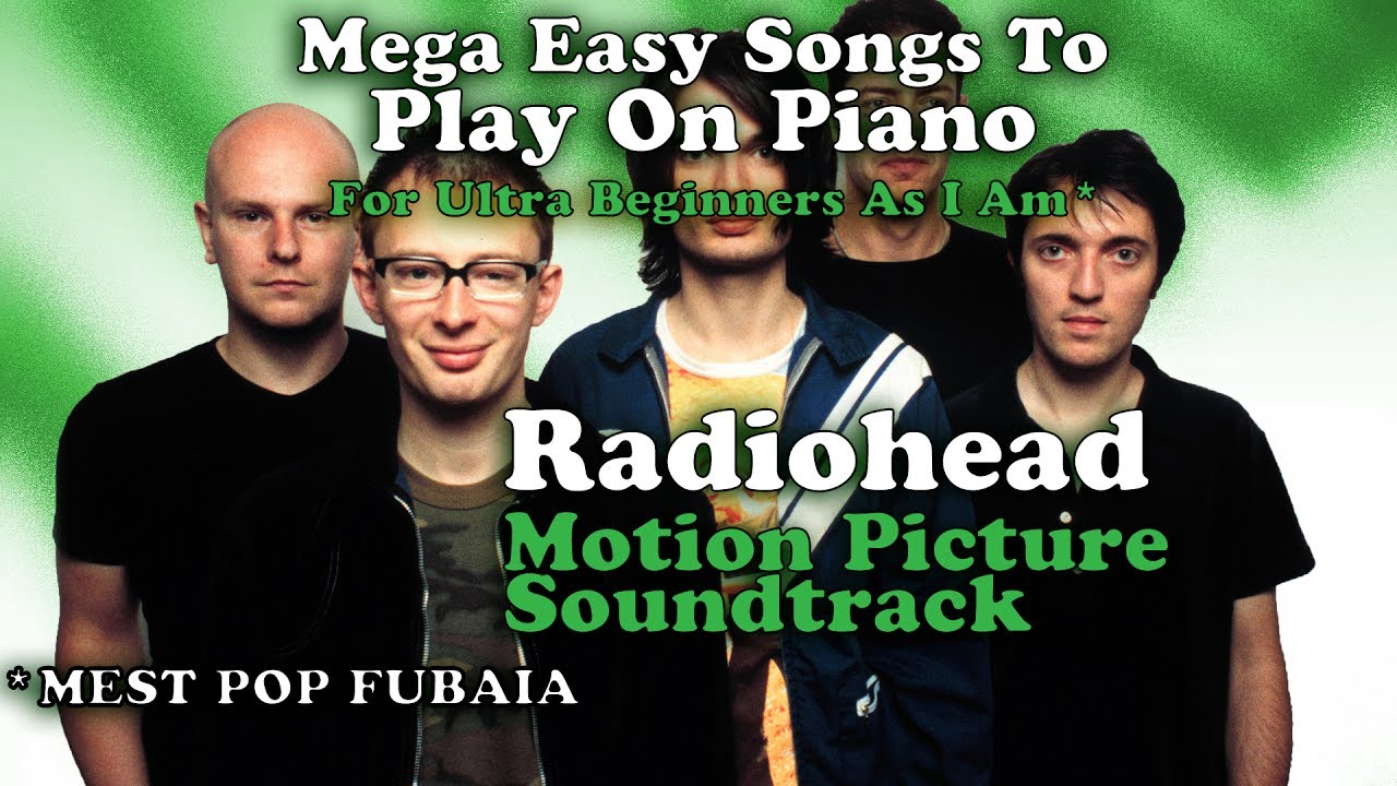 Radiohead motion picture soundtrack easy chords for piano radiohead motion picture soundtrack easy chords for piano tutorial and singalong hexwebz Images