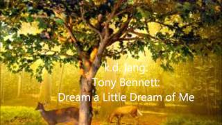 k.d. lang  Tony Bennett  Dream a Little Dream of Me