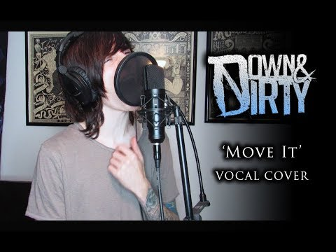 Down & Dirty - Move It (vocal cover)