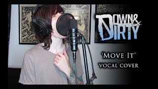 Down Dirty Move It Vocal Cover