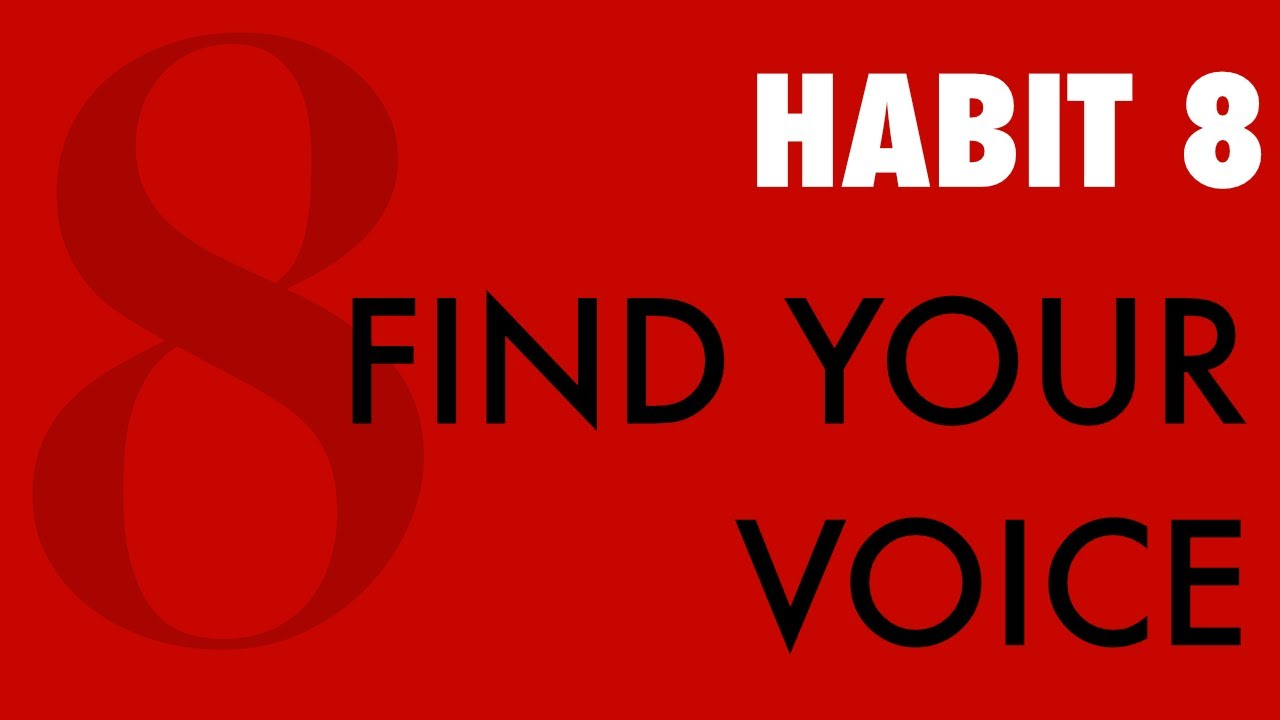 Habit 8: Find Your Voice - YouTube