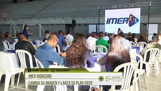 IMER Rionegro cambia de imagen y lanza su plan 2020