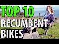 10 Best Recumbent Bikes 2018
