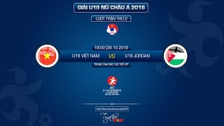 FULL | U19 VIỆT NAM Vs U19 JORDAN | VÒNG LOẠI U19 NỮ CHÂU Á | VFF Channel
