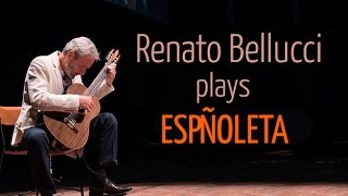 "Renato Bellucci plays, ""Españoleta"", Gaspar Sanz for Solo Classical Guitar"