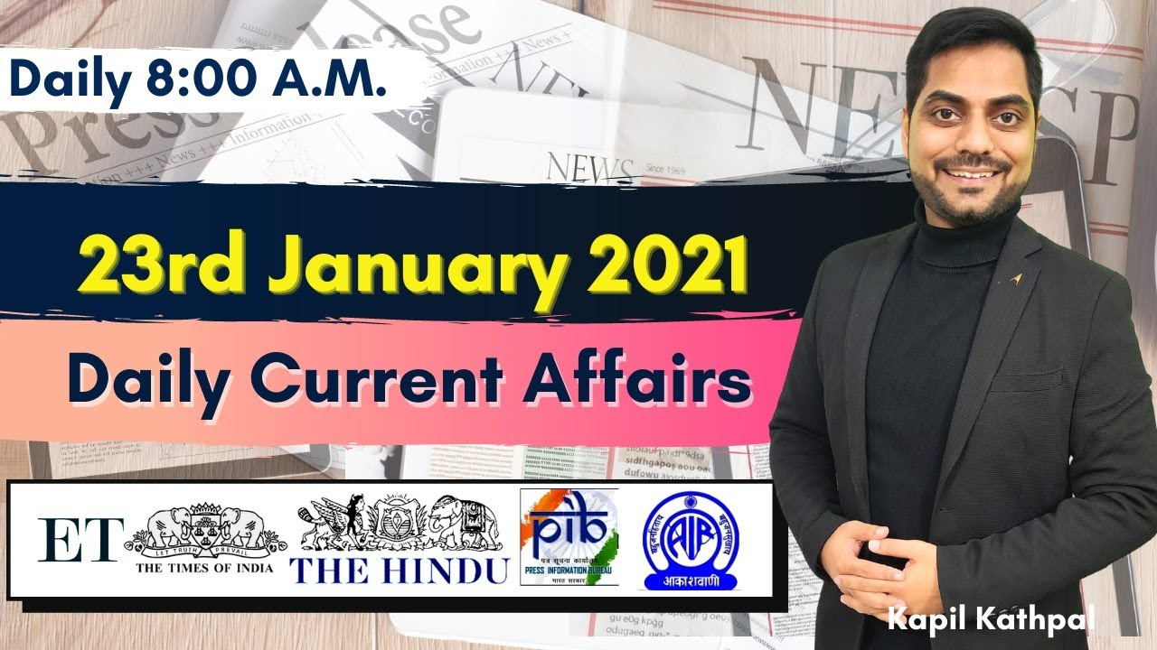 Download Daily Current Affairs | 23rd January 2021 | Bank| SSC | Railways | CET 2021 | Kapil Kathpal |
