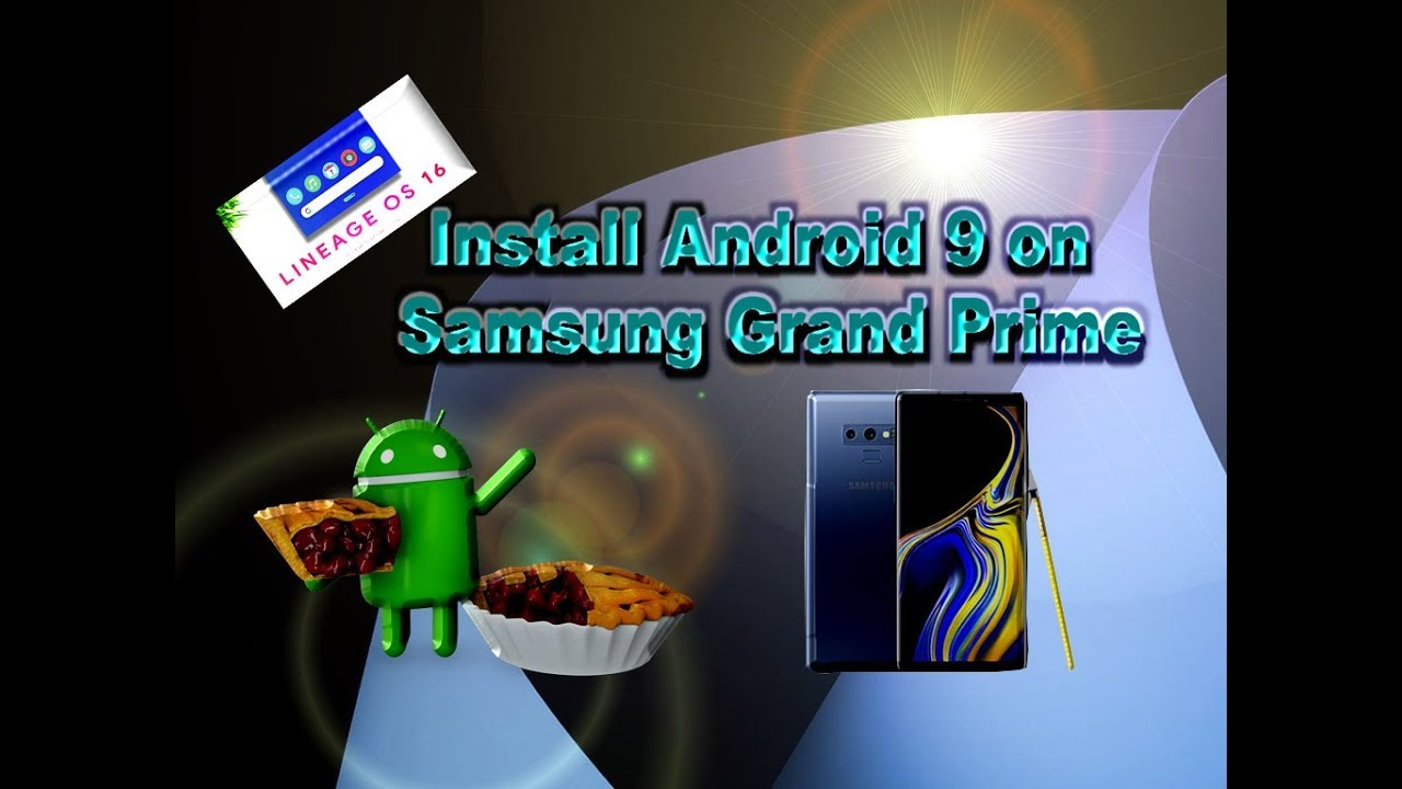 LineageOS 16 Android 9 0 on Samsung Grand Prime {SM-G530H,OTG & LTE 4G  Supported}
