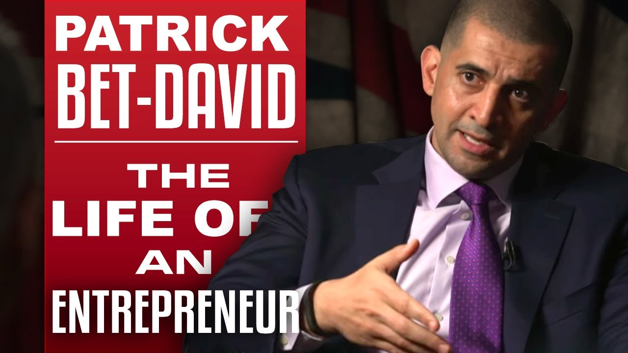PATRICK BET-DAVID - THE LIFE OF AN ENTREPRENEUR - Part 1/2 | London Real