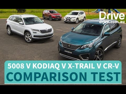 Comparison Test: 2018 Peugeot 5008 V Skoda Kodiaq V Nissan X-Trail V Honda CR-V   Drive.com.au