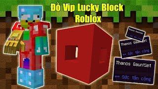 THỬ THÁCH 24H TÌM ĐỒ VIP NHẤT TRONG LUCKY BLOCK ROBLOX ** GĂNG TAY THANOS SIÊU VIP CỦA NOOB