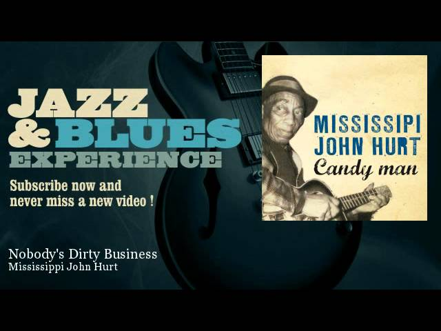 mississippi-john-hurt-nobody-s-dirty-business-jazz-and-blues-experience