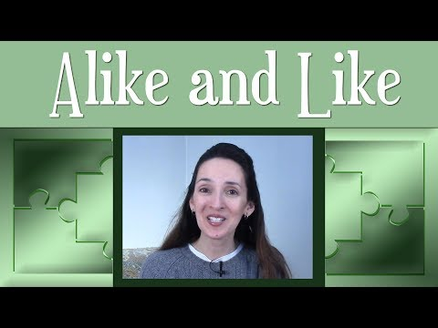 ALIKE vs. LIKE: Differences in Grammar and Meaning