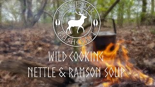 Wild Cooking | Nettle and Ramson Soup