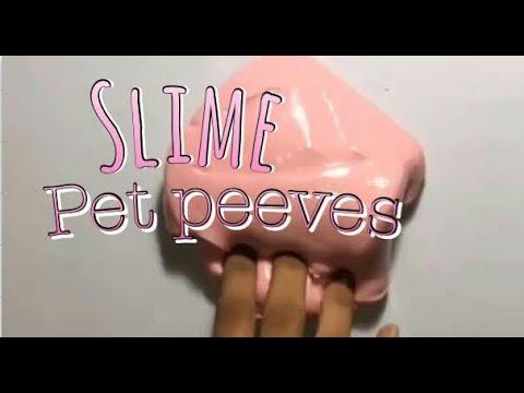 Slime pet peeves! *keep the volume down*