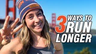 3 Ways to Run Longer That Actually Work
