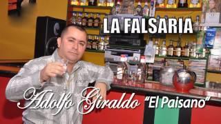 LA FALSARIA  ADOLFO GIRALDO EL PAISANO MÚSICA POPULAR