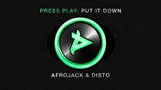 Afrojack & Disto - Put It Down