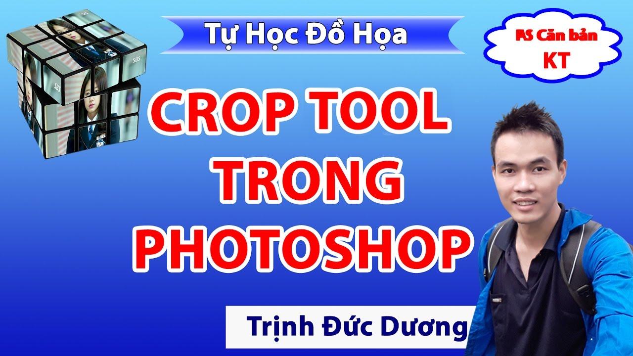 Hướng dẫn học sử dụng phần mềm Adobe Photohsop để cắt ghép ảnh