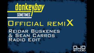Donkeyboy-Sometimes (Official Remix by Reidar Buskenes & Sean Carros-Radio Edit)