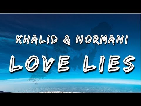 Khalid & Normani - Love Lies (Lyrics / Lyric Video)