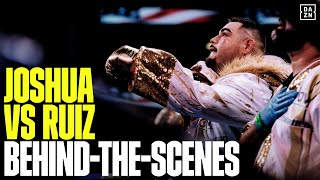 Joshua vs. Ruiz: A Behind-the-Scenes Look At One of Boxing's Biggest Upsets