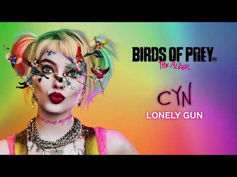 Cyn Lonely Gun From Birds Of Prey The Album Official Audio