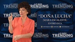 Mara Escalante en planes para filmar película | Doña Lucha opina sobre la operación mochila