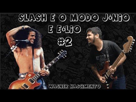 Slash e o Modo Jônio e Eólio #2 – Wagner Nascimento
